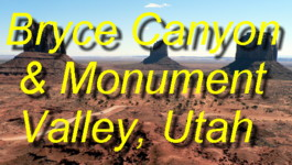 Click here for photos taken during a journey from Bryce Canyon, and up Route 12 through Escalante, Capitol Reef, Canyonlands, and Monument Valley, including Moki Dugway, Muley Point and Arches National Park