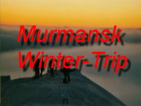 Come with Lukas Allemann and Colleague on their epic trip to Murmansk Region during Winter 2000-2001