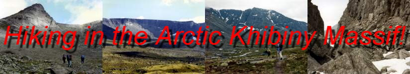 Click here to see some awesome arctic scenery in the Khibiny Mountains near Apatity and Kirovsk in the Russian Kola Peninsula, Murmansk Region, both during July and August summer hikes, and winter skiing during late-April  - ENJOY.....